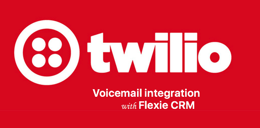 Twilio Voicemail Setup in Flexie CRM