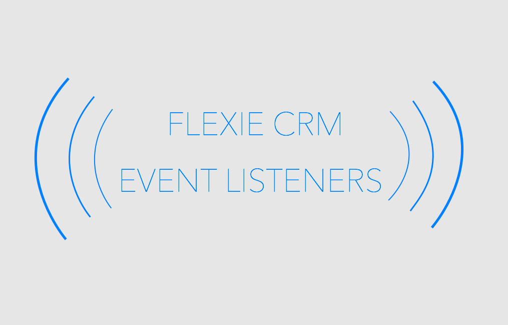 Event Listeners in Flexie CRM